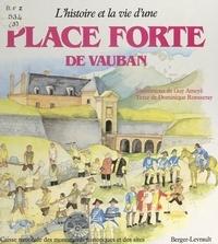 Dominique Ronsseray et Guy Ameyë - L'histoire et la vie d'une place forte de Vauban.