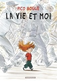 Dominique Roques et Alexis Dormal - Pico Bogue Tome 1 : La vie et moi.
