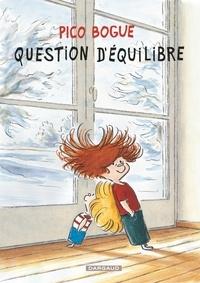 Dominique Roques et Alexis Dormal - Pico Bogue Tome 3 : Question d'équilibre.
