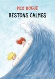 Dominique Roques et Alexis Dormal - Pico Bogue Tome 6 : Restons calmes.