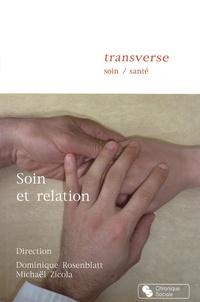 Dominique Rosenblatt et Michaël Zicola - Soin et relation.