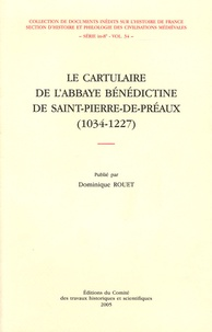 Dominique Rouet - Le cartulaire de l'abbaye bénédictine de Saint-Pierre-de-Préaux (1034-1227).