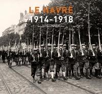 Dominique Rouet - Le Havre 1914-1918 - Les carnets d'Edmond Derome.