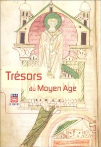 Dominique Rouet - Trésors du Moyen Age - Livres manuscrits des bibliothèques du Havre et de Montivilliers.