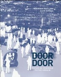Dominique Rouillard et Alain Guiheux - Door to door, futur du véhicule, futur urbain.