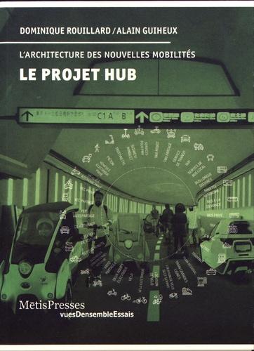 Le projet Hub. L'architecture des nouvelles mobilités
