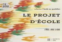 Dominique Roure et Jean Rioult - Le projet d'école.