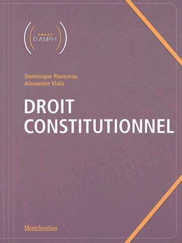 Dominique Rousseau et Alexandre Viala - Droit constitutionnel.