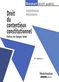 Dominique Rousseau - Droit du contentieux constitutionnel.