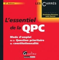 Dominique Rousseau et Julien Bonnet - L'essentiel de la QPC - Mode d'emploi de la Question prioritaire de constitutionnalité.