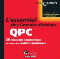 Dominique Rousseau et Julien Bonnet - L'essentiel des grandes décisions QPC - 26 décisions commentées sur toutes les matières juridiques.