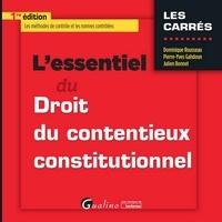 Dominique Rousseau et Pierre-Yves Gahdoun - L'essentiel du droit du contentieux constitutionnel.
