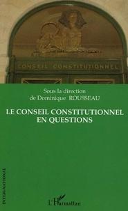 Dominique Rousseau - Le Conseil Constitutionnel en questions.