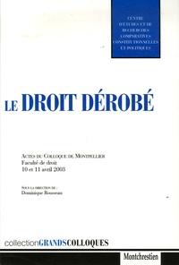 Dominique Rousseau et Bernard Lacroix - Le droit dérobé - Actes du colloque de Montpellier Faculté de droit 10 et 11 avril 2003.