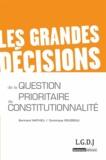 Dominique Rousseau et Bertrand Mathieu - Les grandes décisions de la question prioritaire de constitutionnalité.