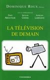 Dominique Roux - La télévision de demain.