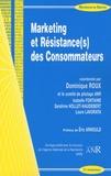 Dominique Roux - Marketing et résistance(s) des consommateurs.