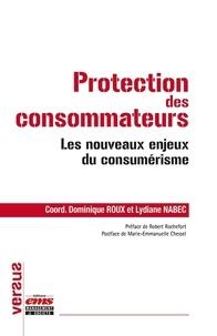 Dominique Roux et Lydiane Nabec - Protection des consommateurs - Les nouveaux enjeux du consumérisme.