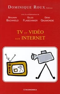 Dominique Roux et Benjamin Buchhold - TV et vidéo sur Internet.