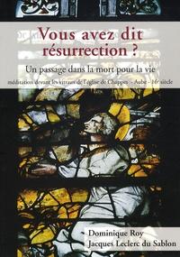 Vous avez dit résurrection ? - Un passage dans la mort pour la vie, méditation devant les vitraux de léglise de Chappes.pdf