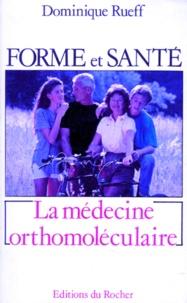 Dominique Rueff - Forme et santé, une révolution - La médecine orthomoléculaire.