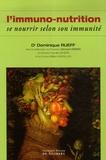 Dominique Rueff et Bernard Weber - Immunonutrition - Se nourrir selon son immunité.