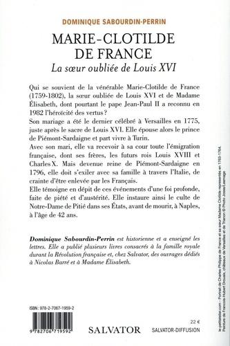 Marie-Clotilde de France. La soeur oubliée de Louis XVI