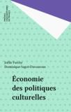 Dominique Sagot-Duvauroux et Joëlle Farchy - Economie des politiques culturelles.