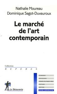 Dominique Sagot-Duvauroux et Nathalie Moureau - Le marché de l'art contemporain.