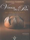 Dominique Saibron - Voyage du pain de Paris à Tokyo.