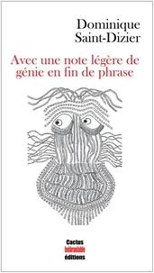 Dominique Saint-Dizier - Avec une note légère de génie en fin de phrase.