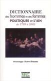 Dominique Saint-Pierre - Dictionnaire des hommes et des femmes politiques de l'Ain de 1789 à 2003.