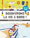 Dominique Salandre et Elisa Gonzalez - Decouvrons la vie à bord ! - Manuel de l'apprenti navigateur.
