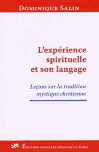 Dominique Salin - L'expérience spirituelle et son langage - Leçons sur la tradition mystique chrétienne.