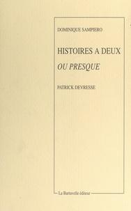 Dominique Sampiero et Patrick Devresse - Histoires à deux ou presque.
