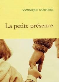 Dominique Sampiero - La Petite présence.