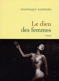 Dominique Sampiero - Le dieu des femmes.