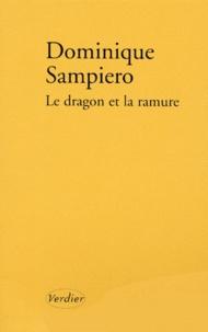 Dominique Sampiero - Le dragon et la ramure - Récit.
