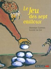 Dominique Sampiero et  Zaü - Le jeu des sept cailloux.