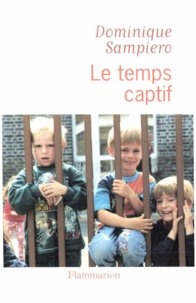 Dominique Sampiero - Le temps captif.