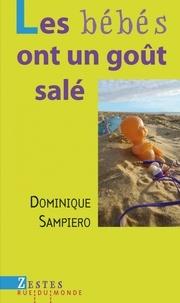 Dominique Sampiero - Les bébés ont un goût salé.