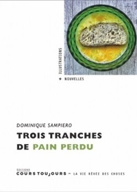 Dominique Sampiero - Trois tranches de pain perdu.