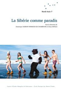 Dominique Samson-Normand De Chambourg et Dany Savelli - La Sibérie comme paradis.