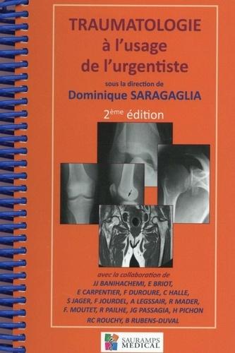 Dominique Saragaglia - Traumatologie à l'usage de l'urgentiste.