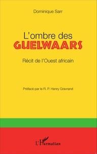 Lombre des Guelwaars - Récit de lOuest africain.pdf