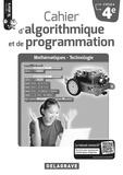 Dominique Sauzeau et Arnaud Turquois - Mathématiques-Technologie 4e Cycle 4 Cahier d'algorithmique et de programmation Si alors - Livre du professeur.