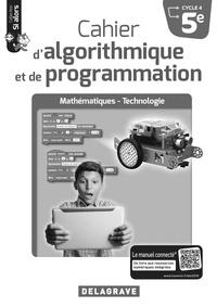 Dominique Sauzeau et Arnaud Turquois - Mathématiques-Technologie 5e Cycle 4  Cahier d'algorithmique et de programmation Si alors - Livre du professeur.
