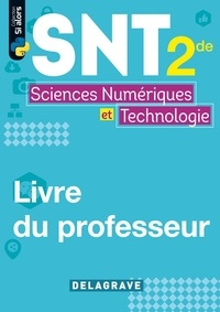 Dominique Sauzeau et Stéphane Fay - Sciences numériques et technologie 2de - Livre du professeur.