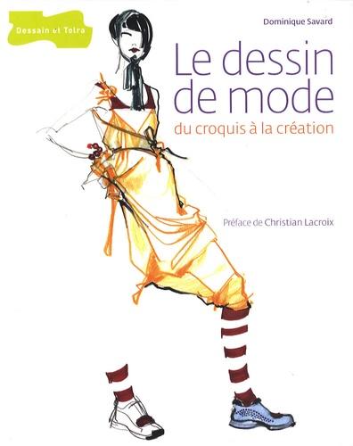 Dominique Savard - Le dessin de mode - Du croquis à la création.