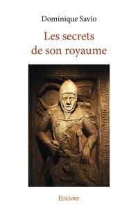 Livres de téléchargement itouch gratuits Les secrets de son royaume par Dominique Savio